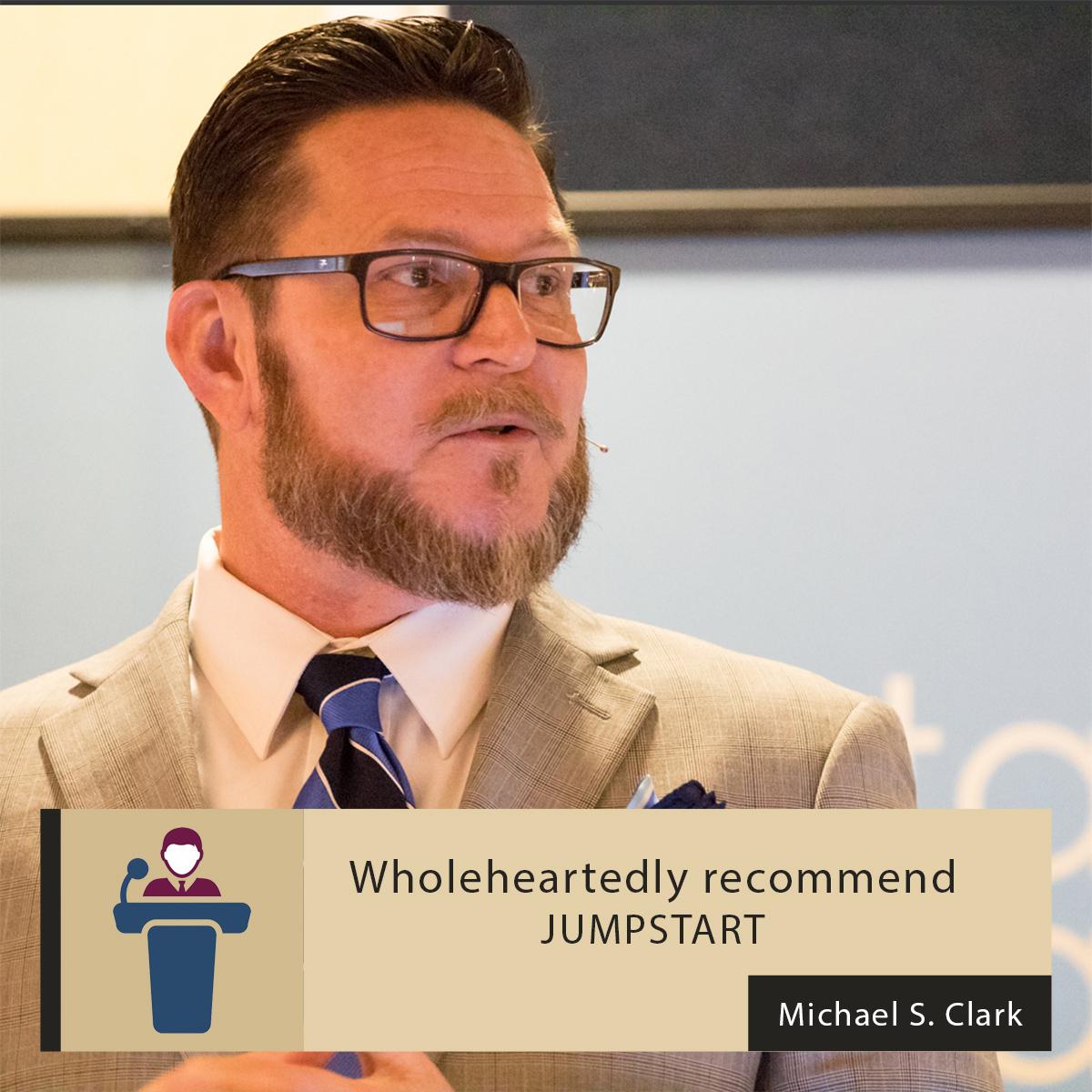 Participant Michael S Clark review on Jumpstart Dental Meeting
